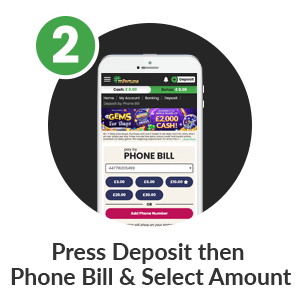 Step2 to deposit by phone bill in mFortune Pay by Phone Casino: Press Deposit then Phone Bill & Select Amount