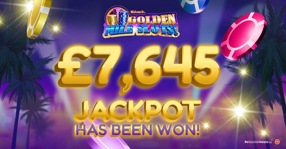 £7,600 Golden Mile Slots Jackpot is Won!