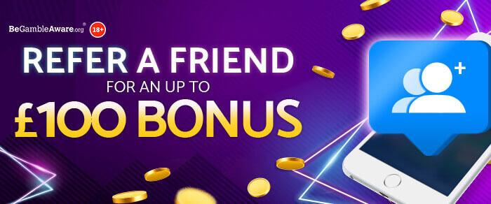 Refer a friend bonus - for an up to £100 bonus