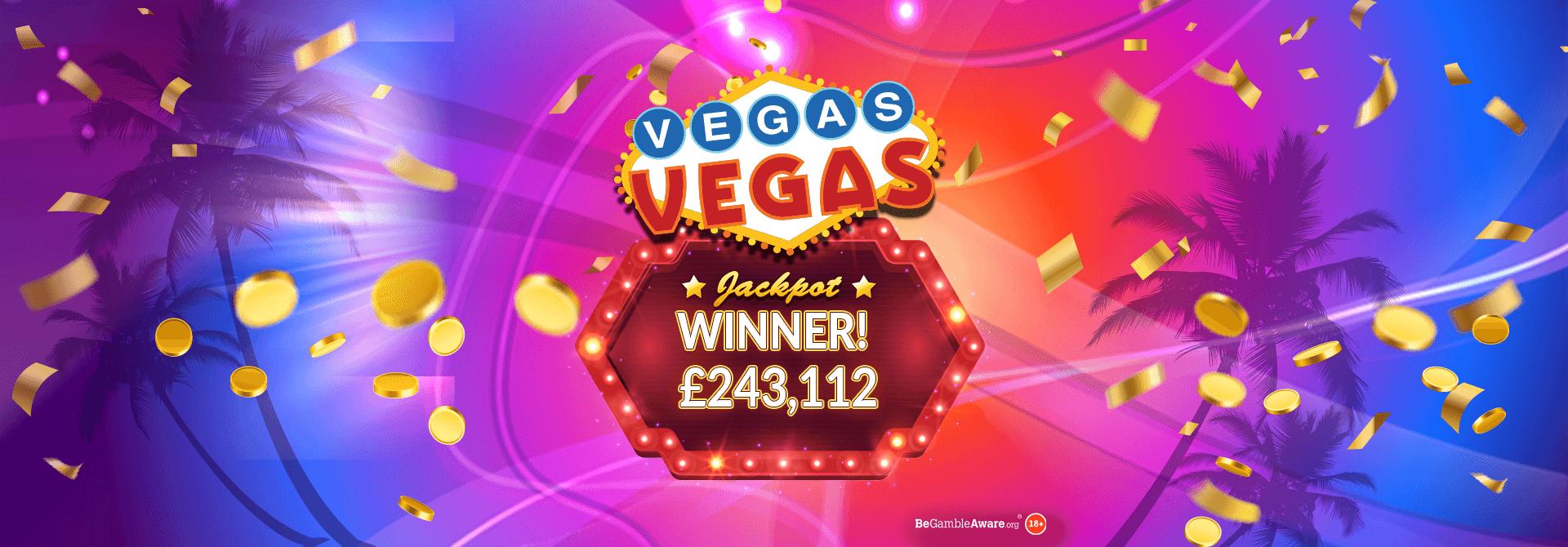 MASSIVE Vegas Vegas Jackpot Win! Player in Cheltenham wins £243,112!