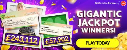 Gigantic Jackpot Winner - Winning £243,112 - Play today
